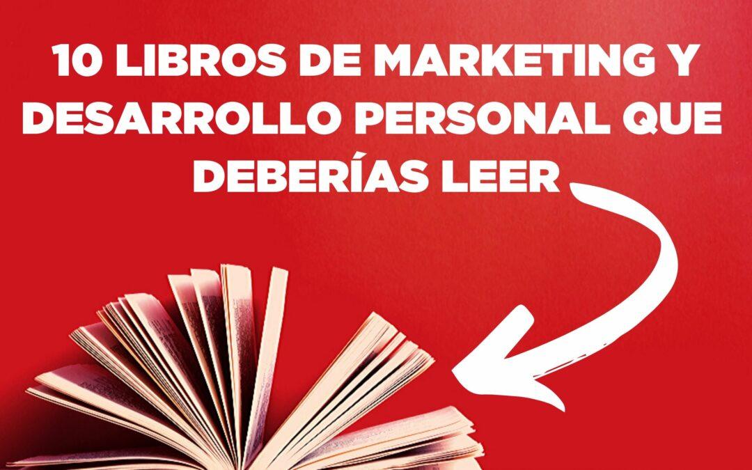 10 LIBROS DE MARKETING Y DESARROLLO PERSONAL QUE DEBERÍAS LEER